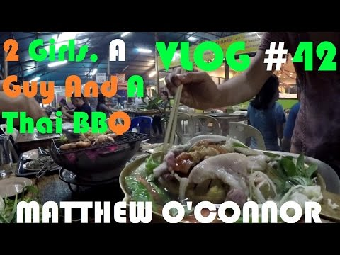 Two Girls, A Guy & A Thai BBQ | VLOG #42