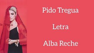 PIDO TREGUA/LETRA/ALBA RECHE