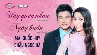 Mai Quốc Huy & Châu Ngọc Hà - LK Hãy Quên Nhau (Phương Kim) & Ngày Buồn (Lam Phương) PBN 119