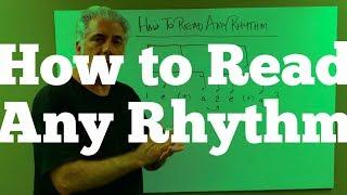 How to read any rhythm