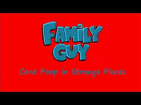 Family Guy - Can't Poop in Strange Places
