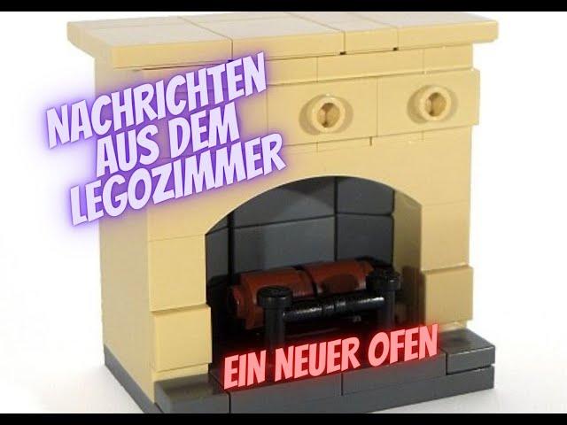 Nachrichten aus dem LEGO Zimmer - Teil 4 - Ein neuer Ofen