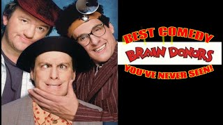 Brain Donors BEST COMEDY YOU VE NEVER SEEN
