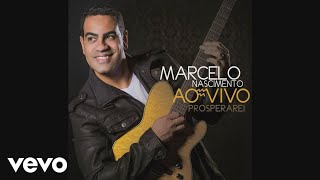 Marcelo Nascimento - Prosperarei (Pseudo Video)