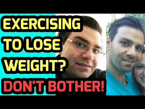 Exercise For Weight Loss Is A Complete WASTE OF TIME: Weight Loss Tips To Help You Lose Weight Fast!