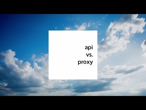 API vs. Proxy