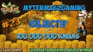 [ Dofus ] Objectif 100 Millions de Kamas   Bientôt la fin ??   #23