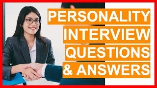 PERSONALITY Interview Questions And Answers! (20 GREAT Answers to Personality Interview Questions!)