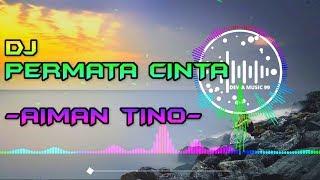Download lagu DJ PERMATA CINTA - AIMAN TINO REMIX VERSI GAGAK FULLBASS TERBARU 2020