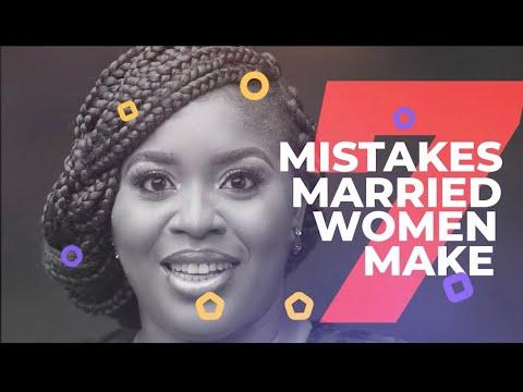 Download 7 Mistakes Married Women Make | Part 1 | mildred kingsley-okonkwo