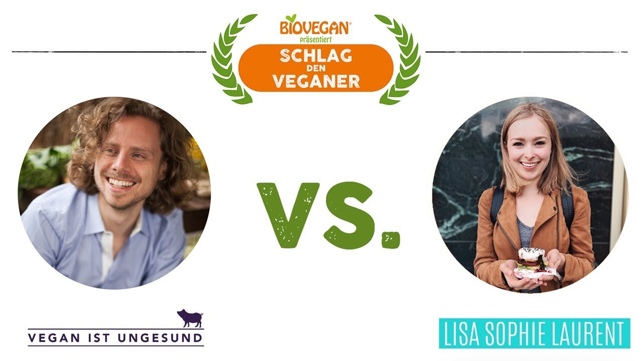 schlag den veganer 2 gordon vegan ist ungesund vs lisa sophie laurent youtube. Black Bedroom Furniture Sets. Home Design Ideas