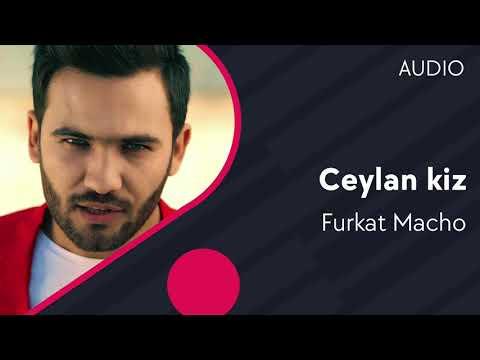 Furkat Macho | Фуркат Мачо - Ceylan kiz (Türkçe) (AUDIO)
