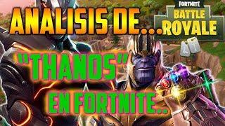"😱""THANOS"" Llega A Fortnite!!!😱😱 | ANALISIS DE THANOS FORTNITE😱"