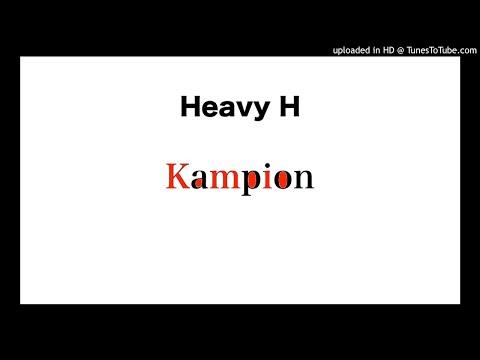 Heavy H Kampion oficial audio 2017