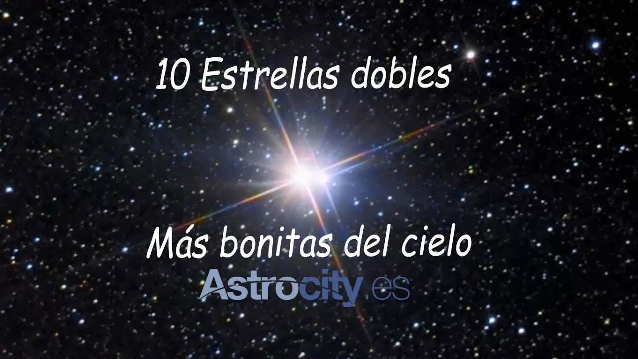 10 Estrellas Dobles Para Ver Con Prismáticos O Telescopios Youtube
