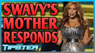 Swavy's Mother Speaks Out Against Wendy Williams
