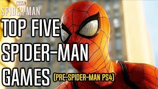 Top 5 Spider-Man Games Pre- SPIDER-MAN PS4
