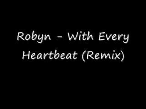 Robyn - With Every Heartbeat (Techno Remix)