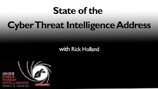 State of the Cyber Threat Intelligence Address - SANS CTI Summit