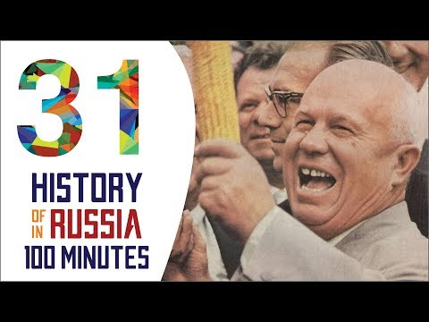 Khrushchev Thaw - History Of Russia In 100 Minutes (Part 31 Of 36)