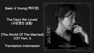 Gambar cover Baek Ji Young (백지영) – The Days We Loved (사랑했던 날들) Lyrics The World Of The Married 부부의 세계 OST Part. 6