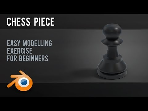 Create a Chess Piece | very easy exercise for beginners