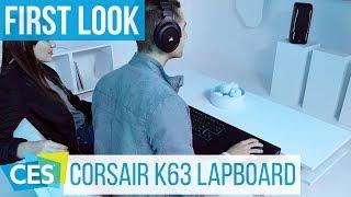 Corsair K63 Wireless, Dark Core RGB & K63 Gaming Lapboard #CES2018