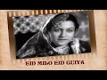 Eid Milo Eid Guiya (Video Song) - Najma - Ashok Kumar , Veena Whatsapp Status Video Download Free