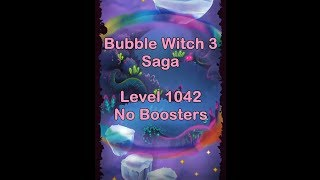 Bubble Witch 3 Saga Level 1042 No Boosters