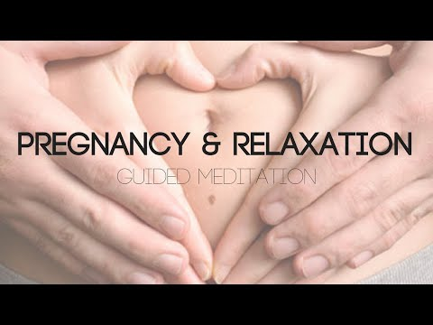 Pregnancy & Relaxation - Guided Meditation