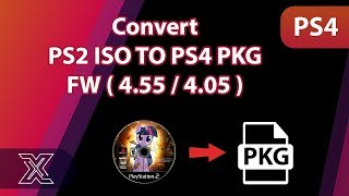 Convert PS2 ISO TO PS4 PKG  4.55 / 4.05
