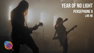 Year Of No Light - Persephone II - (LIVE HD - sound mastered)