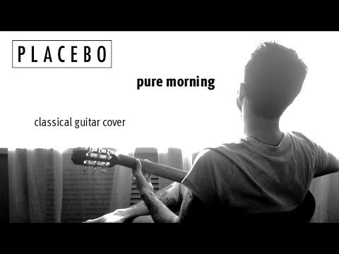 *Placebo - Pure Morning (classical guitar cover)*