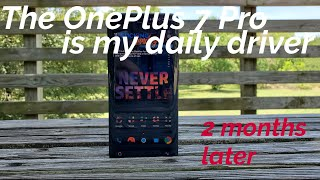 The OnePlus 7 Pro is my daily driver | 2 Months Later