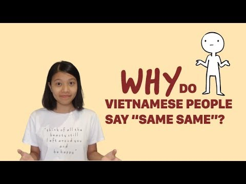 """Why Do Vietnamese People Say """"same Same""""? (with Examples From A TV Show)"""