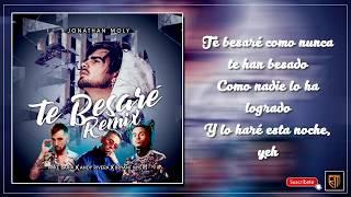 Jonathan Moly ,Bryant Myers, Mike Bahia, Andy Rivera - Te Besaré (Salsa Remix) (Letra)