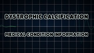 Dystrophic calcification (Medical Condition)