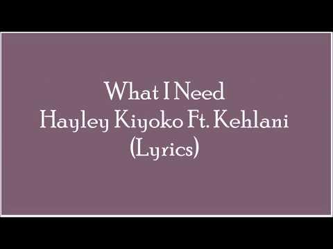 Hayley Kyoko Ft. Kehlani - What I Need (Lyrics)
