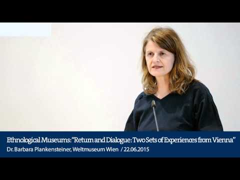 """Ethnological Museums: """"Return and Dialogue. Two Sets of Experiences from Vienna"""""""
