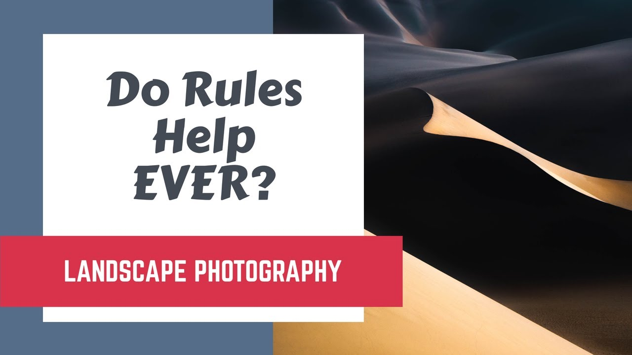 Landscape Photography | Do Rules Help EVER?