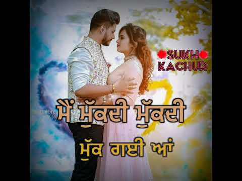 punjabi sad song WhatsApp status full hd by Sukh kachur ...