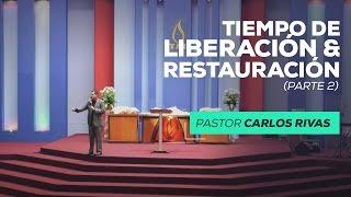 Tiempo de liberación y restauración (Parte 2) - Pastor Carlos Rivas