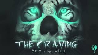 Black Tiger Sex Machine x Kai Wachi - The Craving