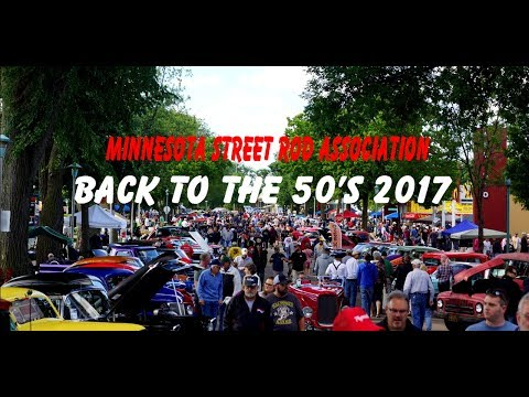 MSRA 2017 Back To The 50's St Paul Minnesota Street Rod Association Part 1