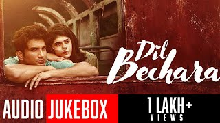 Dil Bechara Movie Audio Jukebox HQ | Sushant Singh Rajput | Latest Hindi Songs 2020