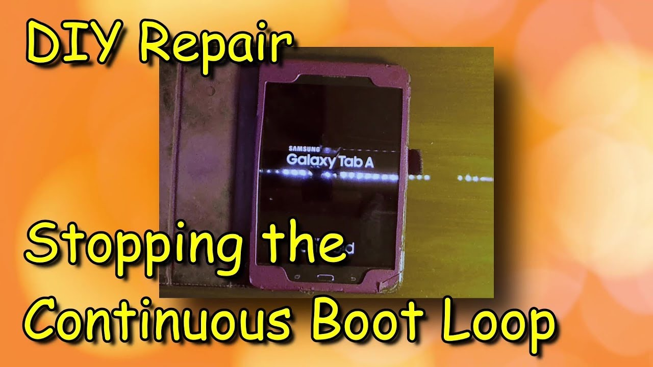 Samsung Tablet Boot Loop Repair – DIY