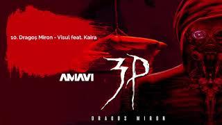 10. Dragos Miron - Visul feat. Kaira