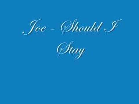 Joe - Should I Stay