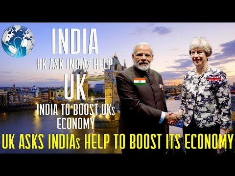 UK BRITAIN is asking INDIA help for its Economy after BREXIT