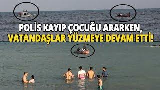 Yer: Adana! Polis Denizde Kayıp Çocuğu Aradı, Vatandaş Yüzmeye Devam Etti!